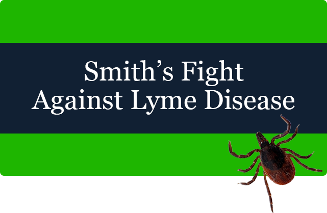 Smith's Fight Against Lyme Disease